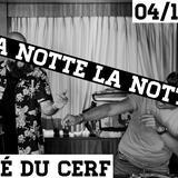 Dj au Cerf : La Notte La Notte
