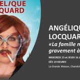 Angélique Locquard, La famille nuit gravement...