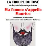 """Troupe du Tové - """"Ma femme s'appelle Maurice"""""""